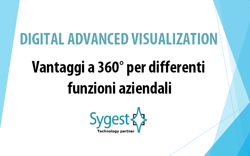 Digital Advanced Visualization | Sygest Srl