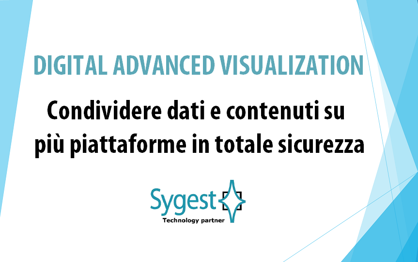 Digital Advanced Visualization | Sicurezza condivisione dati