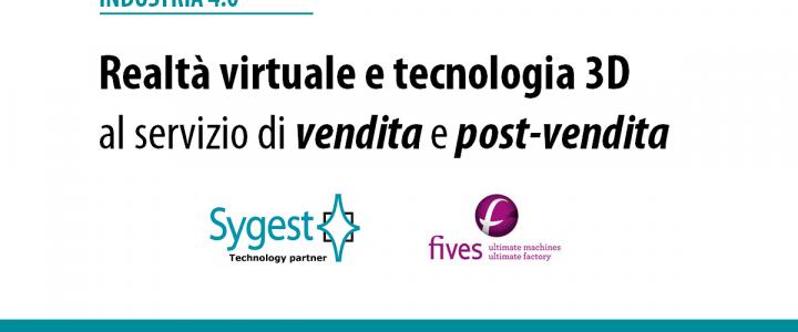 Realtà virtuale - tecnologia 3D - Fives OTO | Sygest