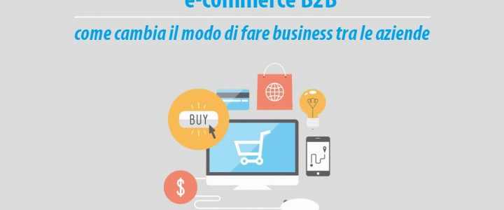 E-commerce B2B – Vantaggi business aziende | Sygest Srl
