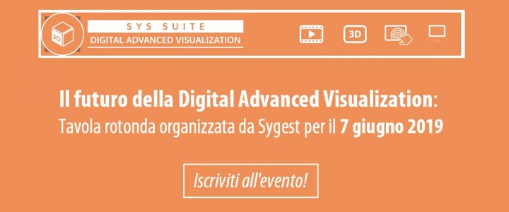 Digital Advanced Visualization - Documentazione 3D | Sygest Srl